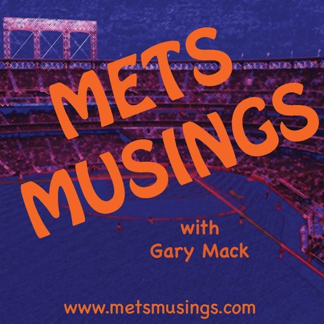 Listen to Mets Musings with Gary Mack